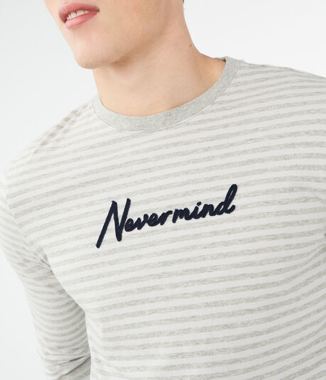 Long Sleeve Striped Never Mind Graphic Tee