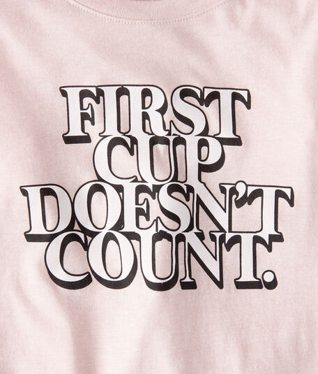 First Cup Doesn't Count Graphic Tee