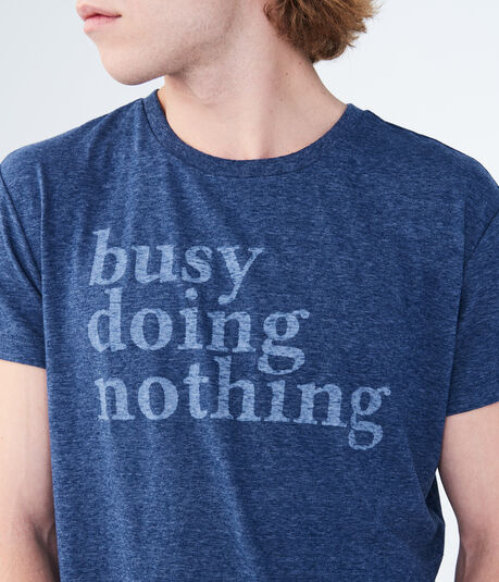Busy Doing Nothing Graphic Tee