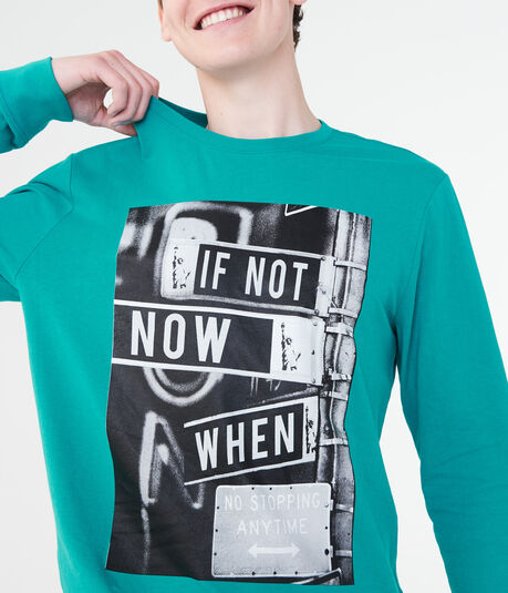 Long Sleeve If Not Now When Graphic Tee